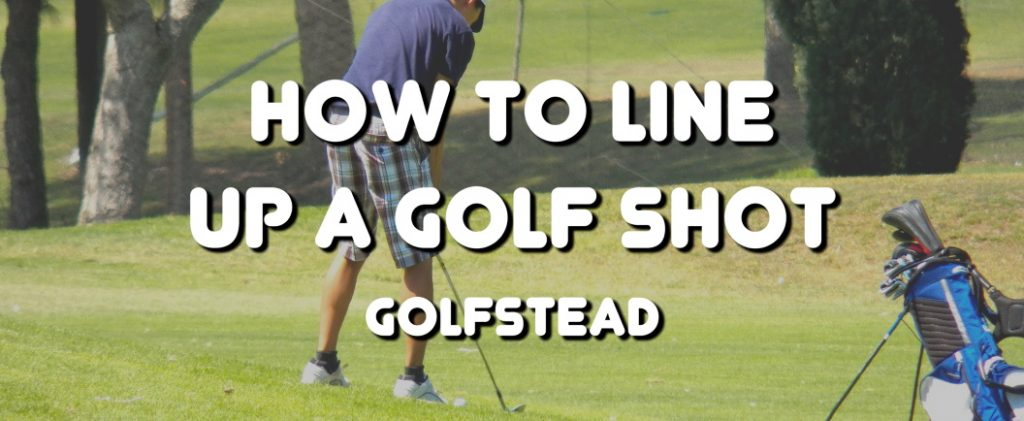 How To Line Up A Golf Shot - Banner