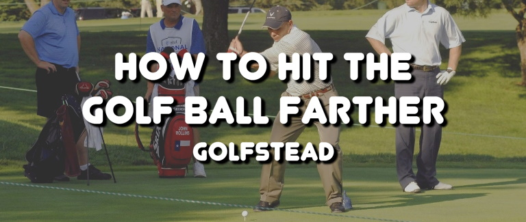 How To Hit The Golf Ball Farther - Banner
