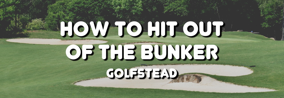 How To Hit Out Of The Bunker - Banner